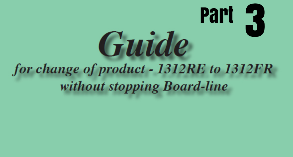 GUIDE FOR PRODUCT CHANGE WITHOUT STOPPING BOARD-LINE 1312RE T0 1312FR – Mk 3